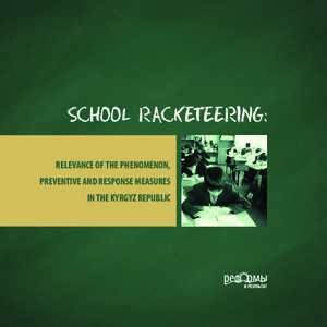 School racketeering: relevance of the phenomenon, preventive and response measures in the Kyrgyz Republic (2016)